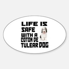 Life Is Safe With A Coton De Tulear Sticker (Oval)
