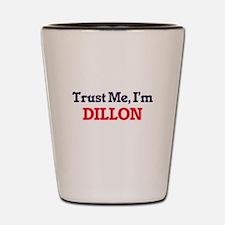 Trust Me, I'm Dillon Shot Glass