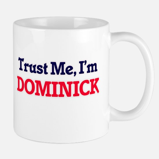 Trust Me, I'm Dominick Mugs