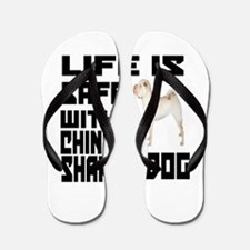 Life Is Safe With A Chinese Sharpei Flip Flops