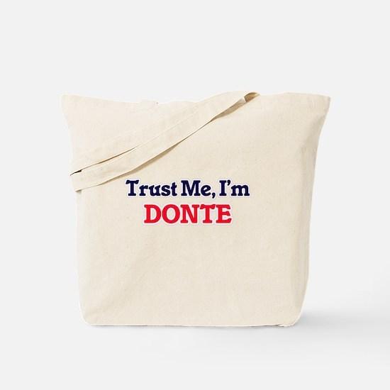 Trust Me, I'm Donte Tote Bag