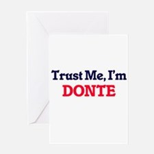 Trust Me, I'm Donte Greeting Cards