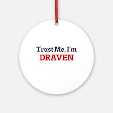 Trust Me, I'm Draven Round Ornament