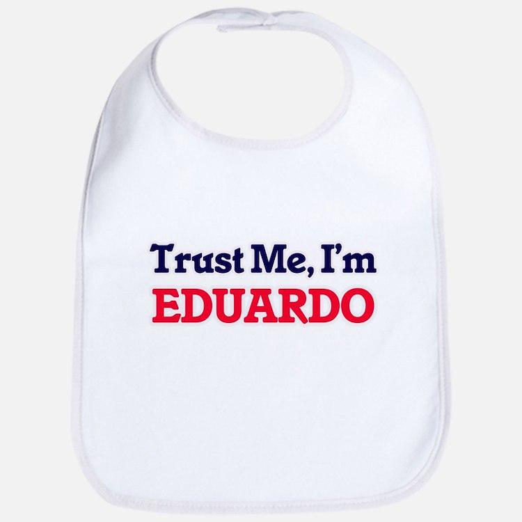 Trust Me, I'm Eduardo Bib