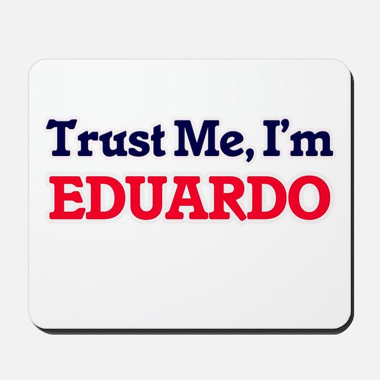 Trust Me, I'm Eduardo Mousepad