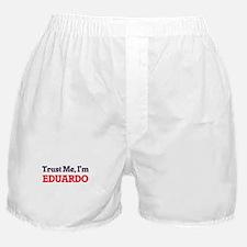 Trust Me, I'm Eduardo Boxer Shorts
