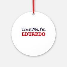 Trust Me, I'm Eduardo Round Ornament