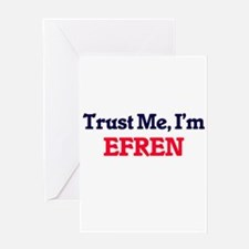 Trust Me, I'm Efren Greeting Cards