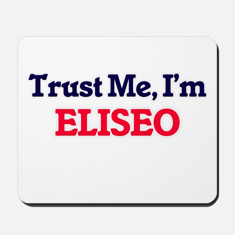 Trust Me, I'm Eliseo Mousepad
