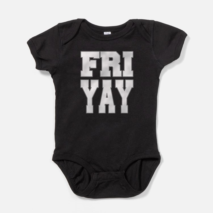 Fri Yay Friyay Funny Friday Baby Bodysuit