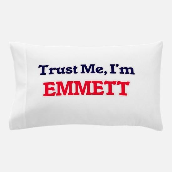 Trust Me, I'm Emmett Pillow Case