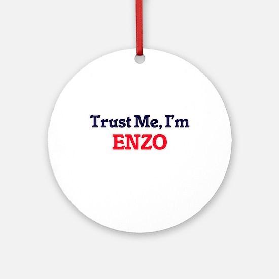 Trust Me, I'm Enzo Round Ornament