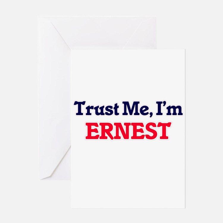 Trust Me, I'm Ernest Greeting Cards