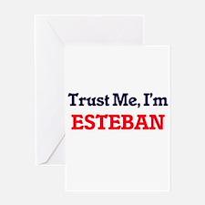 Trust Me, I'm Esteban Greeting Cards