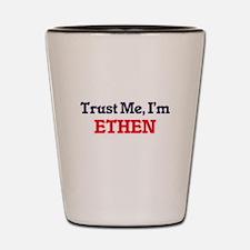 Trust Me, I'm Ethen Shot Glass