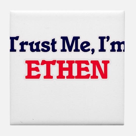 Trust Me, I'm Ethen Tile Coaster
