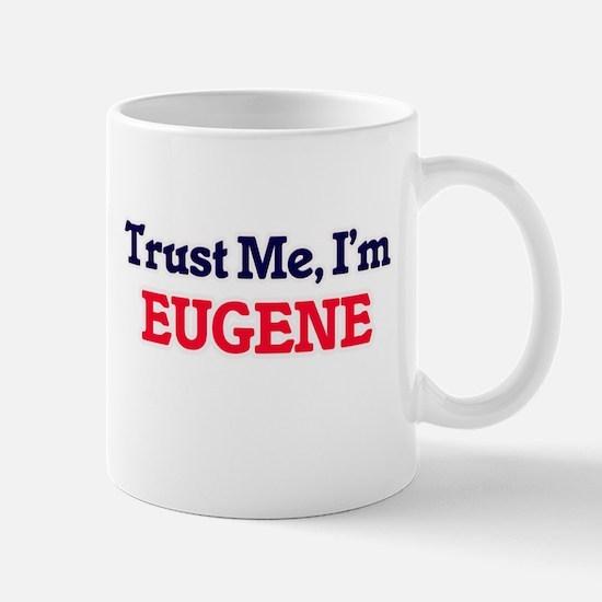 Trust Me, I'm Eugene Mugs
