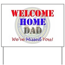 Welcome Home Dad Yard Sign