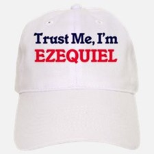 Trust Me, I'm Ezequiel Baseball Baseball Cap
