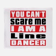 You Can Not Scare Me I Am Line danci Throw Blanket