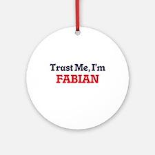 Trust Me, I'm Fabian Round Ornament