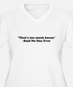 Thats too much bacon Plus Size T-Shirt