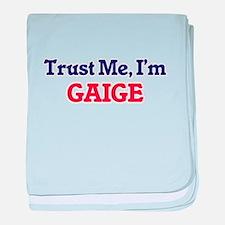 Trust Me, I'm Gaige baby blanket