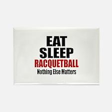 Eat Sleep Racquetball Rectangle Magnet