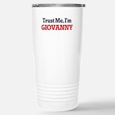 Trust Me, I'm Giovanny Stainless Steel Travel Mug