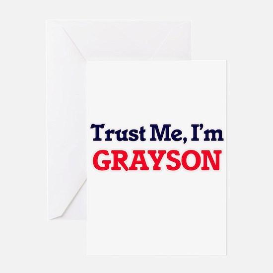 Trust Me, I'm Grayson Greeting Cards