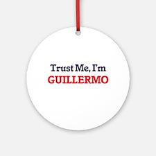 Trust Me, I'm Guillermo Round Ornament