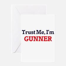 Trust Me, I'm Gunner Greeting Cards