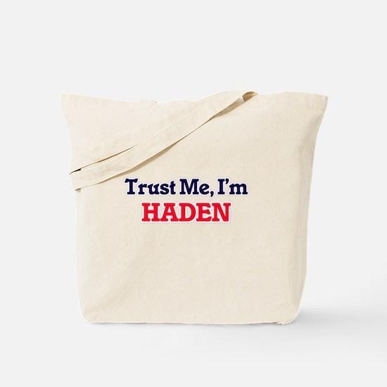 Trust Me, I'm Haden Tote Bag