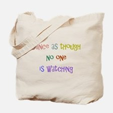 Dance As Though... Tote Bag
