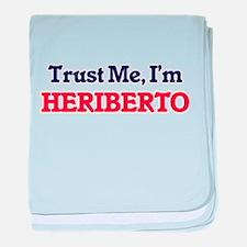 Trust Me, I'm Heriberto baby blanket