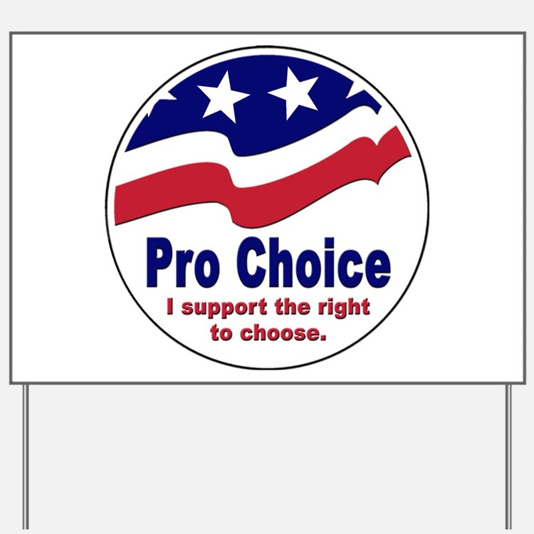 Pro Choice Yard Sign