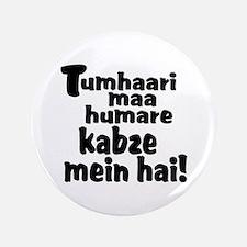 """Tumhaari maa humare kabze mei 3.5"""" Button"""