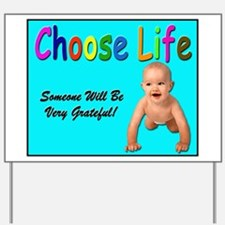 Choose Life for Pro Life Supp Yard Sign