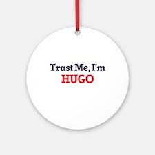 Trust Me, I'm Hugo Round Ornament