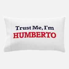 Trust Me, I'm Humberto Pillow Case