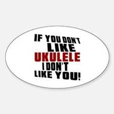 If You Don't Like Ukulele Decal