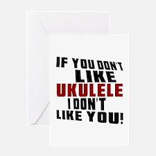 If You Don't Like Ukulele Greeting Card