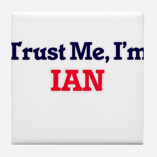 Trust Me, I'm Ian Tile Coaster