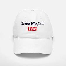 Trust Me, I'm Ian Baseball Baseball Cap