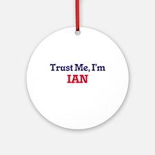 Trust Me, I'm Ian Round Ornament