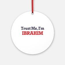 Trust Me, I'm Ibrahim Round Ornament