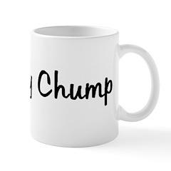 I Love My Chump Mug