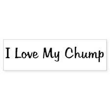 I Love My Chump Bumper Bumper Sticker