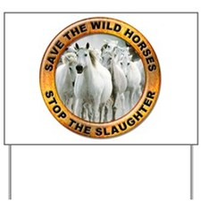 Save Wild Horses Yard Sign
