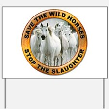 Save Wild Horses Yard Sign